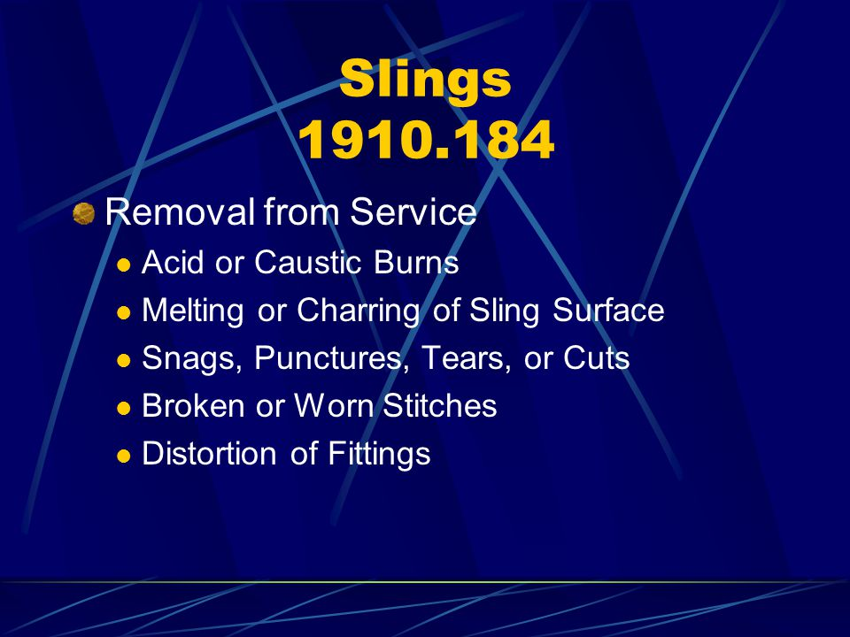 Slings 1910.184 Removal from Service Acid or Caustic Burns