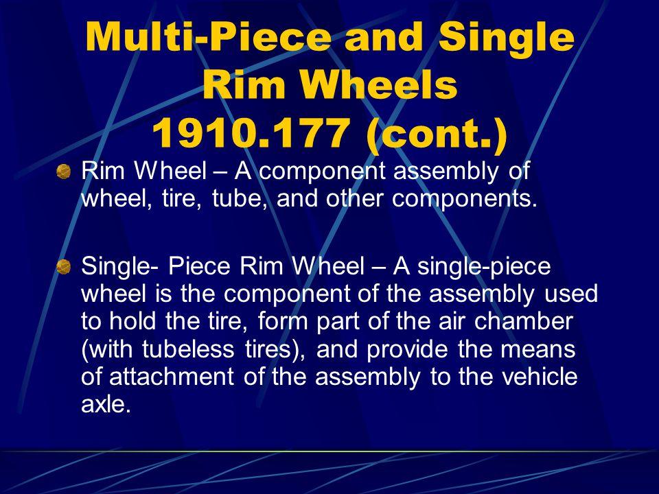 Multi-Piece and Single Rim Wheels 1910.177 (cont.)
