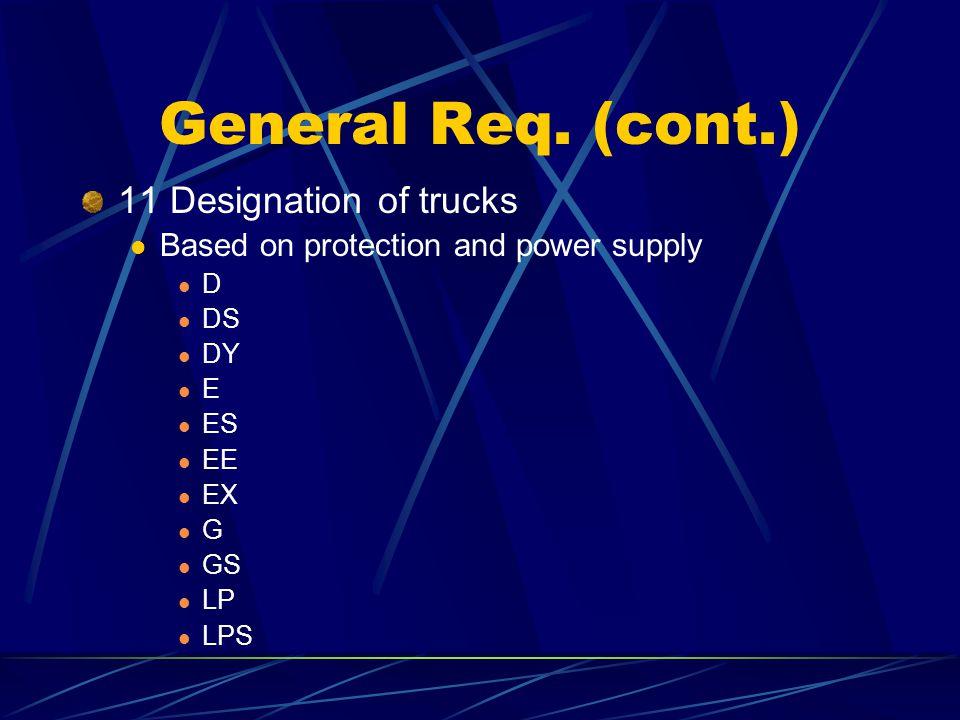 General Req. (cont.) 11 Designation of trucks