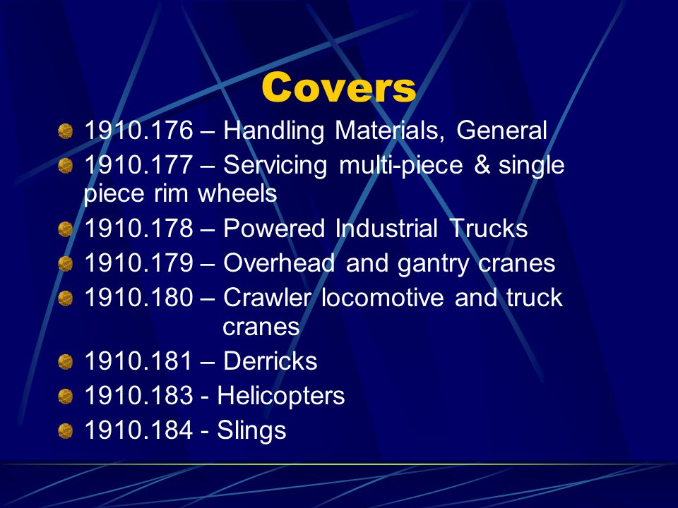 Covers 1910.176 – Handling Materials, General