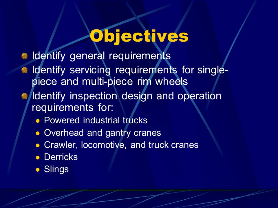 Objectives Identify general requirements