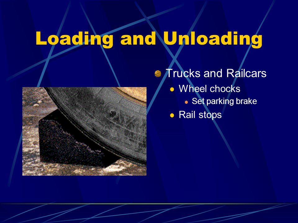 Loading and Unloading Trucks and Railcars Wheel chocks Rail stops