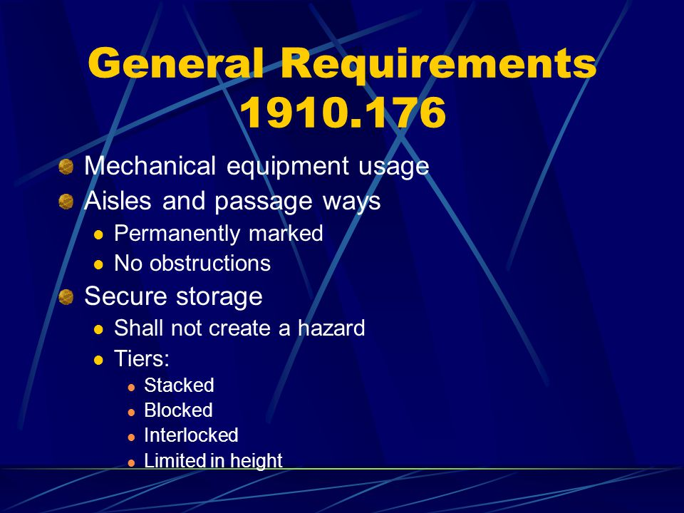 General Requirements 1910.176 Mechanical equipment usage