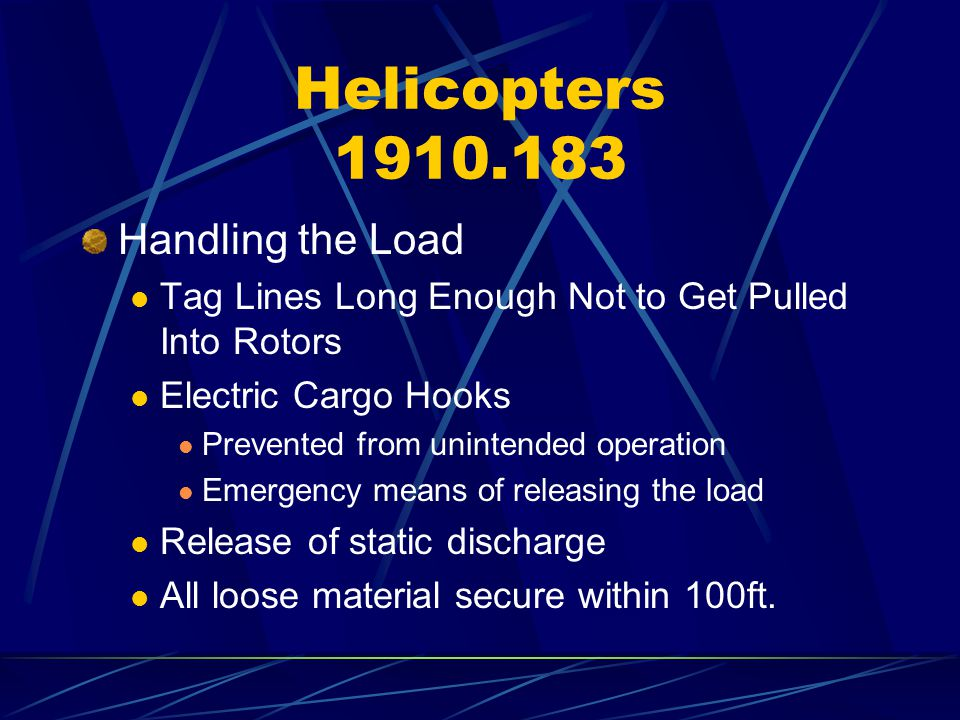 Helicopters 1910.183 Handling the Load