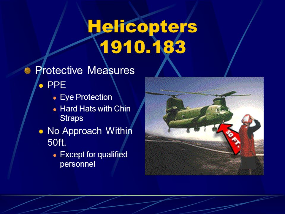 Helicopters 1910.183 Protective Measures PPE No Approach Within 50ft.