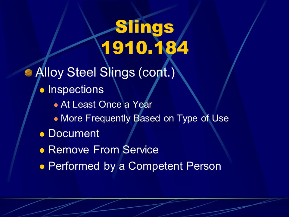 Slings 1910.184 Alloy Steel Slings (cont.) Inspections Document
