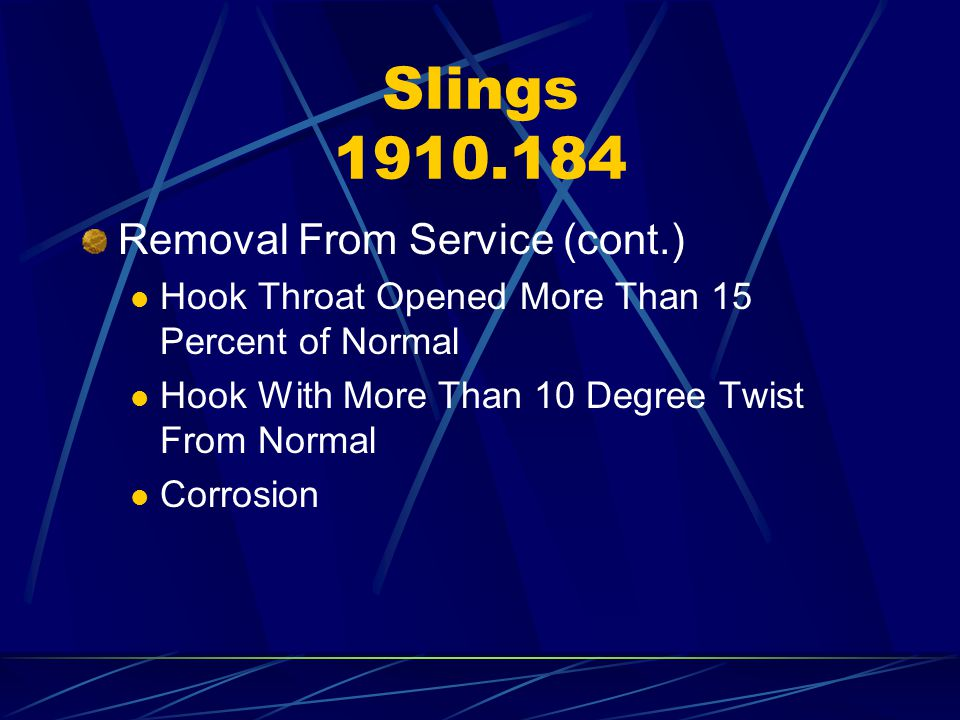 Slings 1910.184 Removal From Service (cont.)