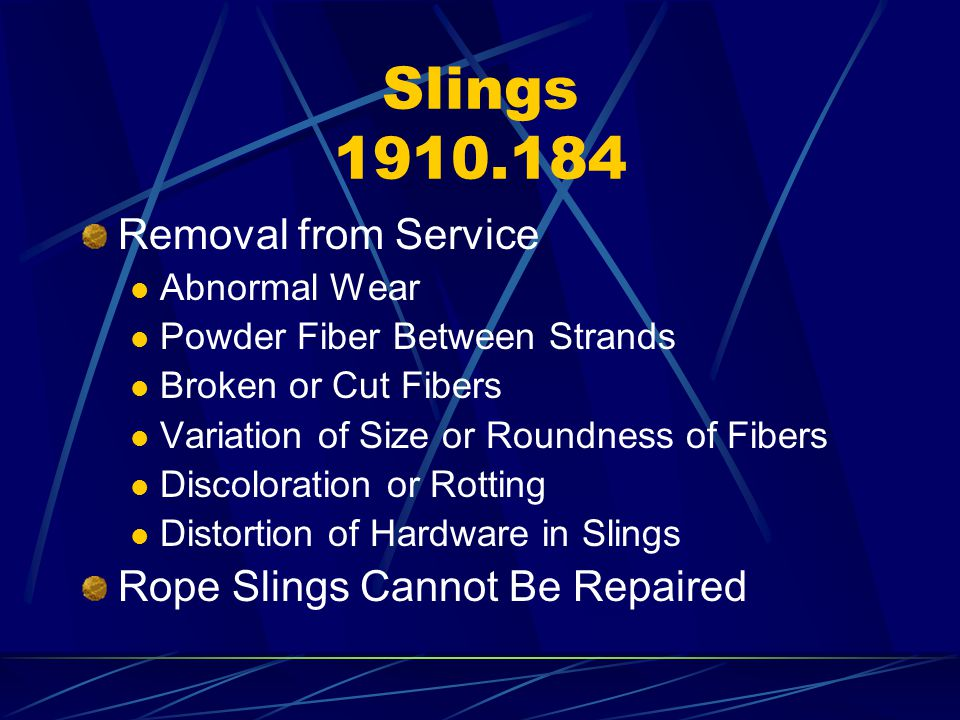 Slings 1910.184 Removal from Service Rope Slings Cannot Be Repaired