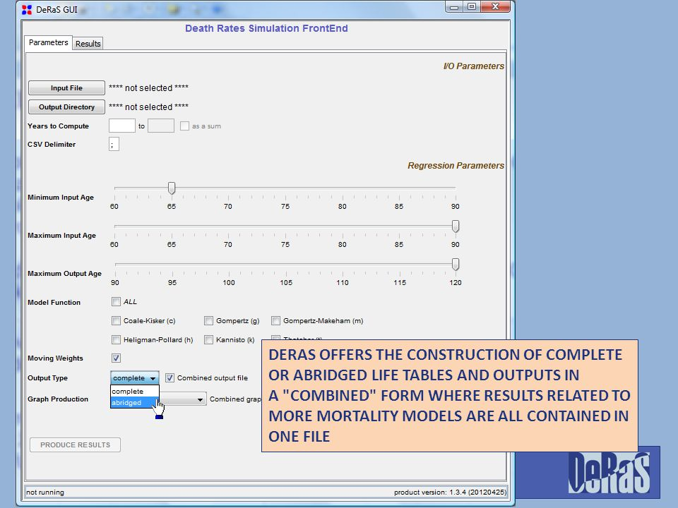 DERAS OFFERS THE CONSTRUCTION OF COMPLETE OR ABRIDGED LIFE TABLES AND OUTPUTS IN