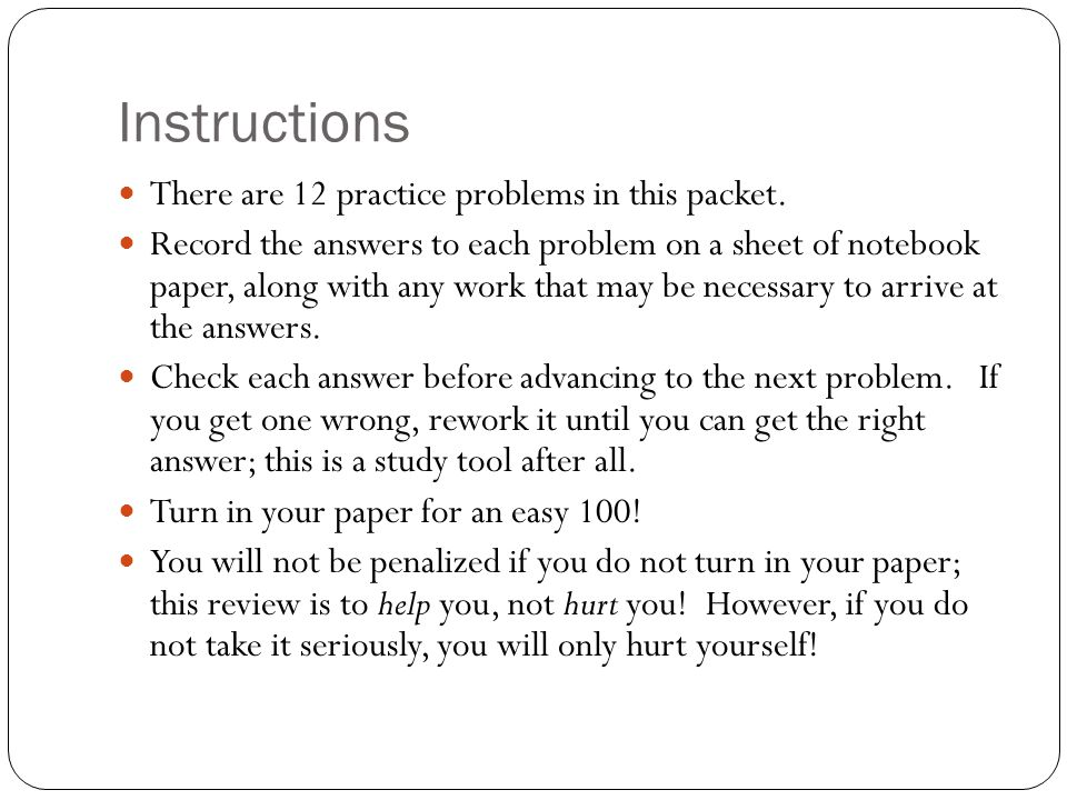 Instructions There are 12 practice problems in this packet.