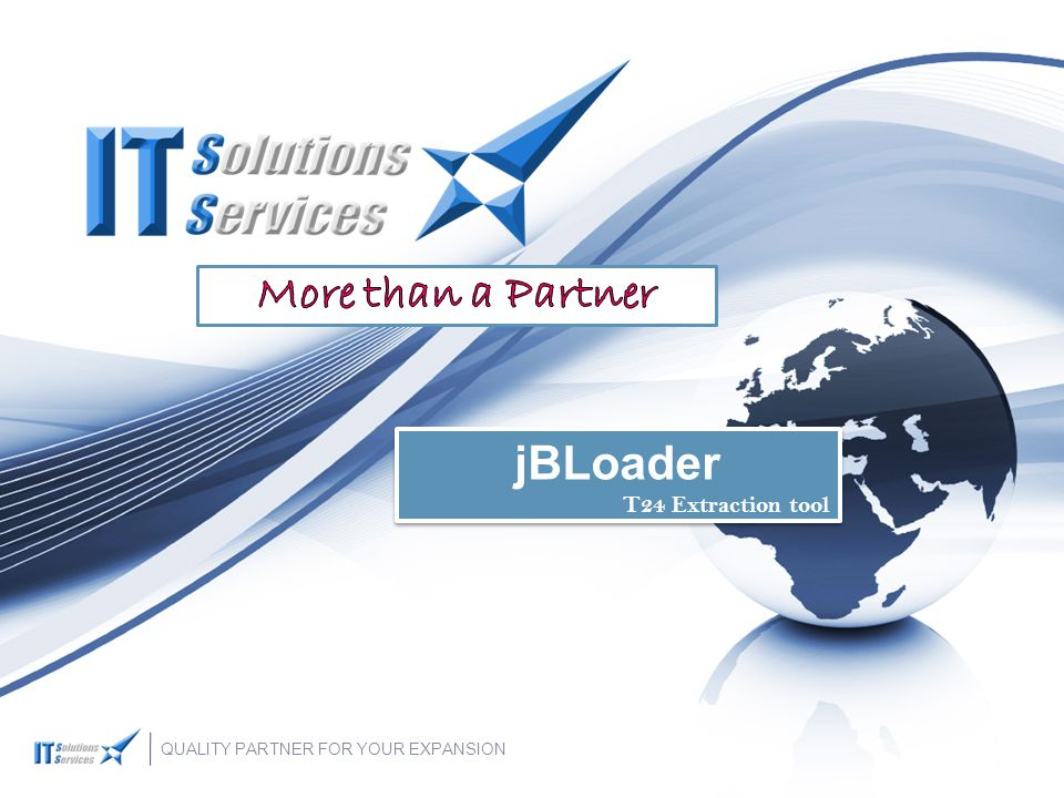 More than a Partner jBLoader T24 Extraction tool