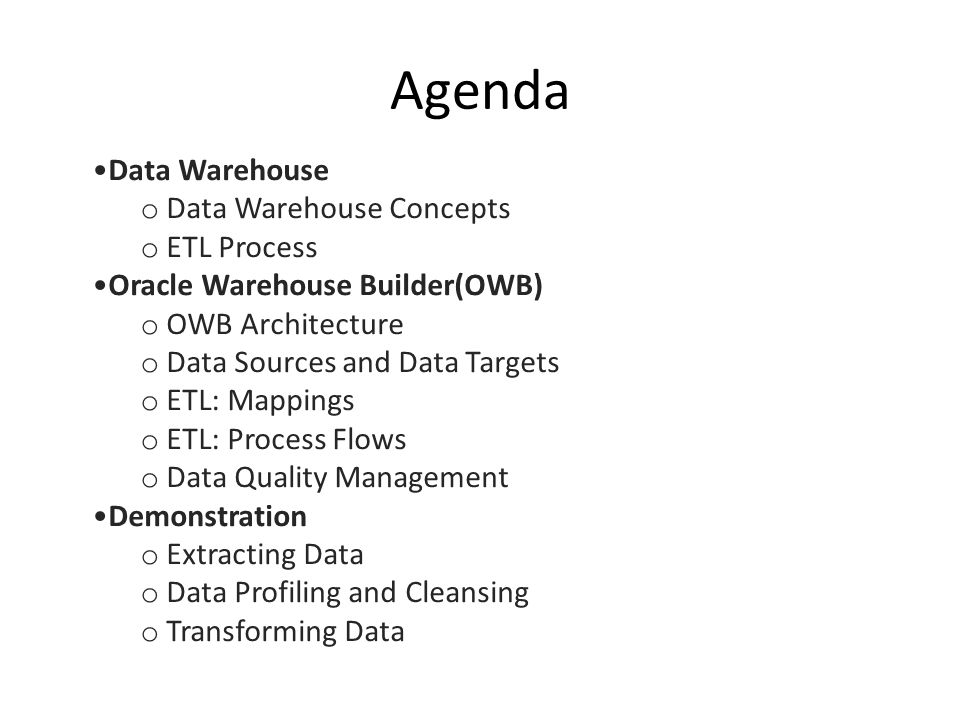 Agenda Data Warehouse Data Warehouse Concepts ETL Process
