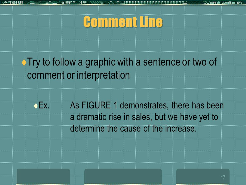Comment Line Try to follow a graphic with a sentence or two of comment or interpretation.