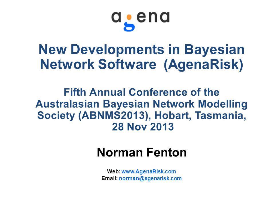 New Developments in Bayesian Network Software (AgenaRisk)