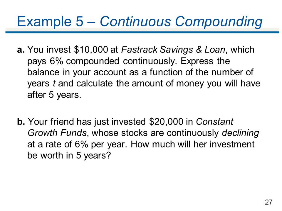 Example 5 – Continuous Compounding