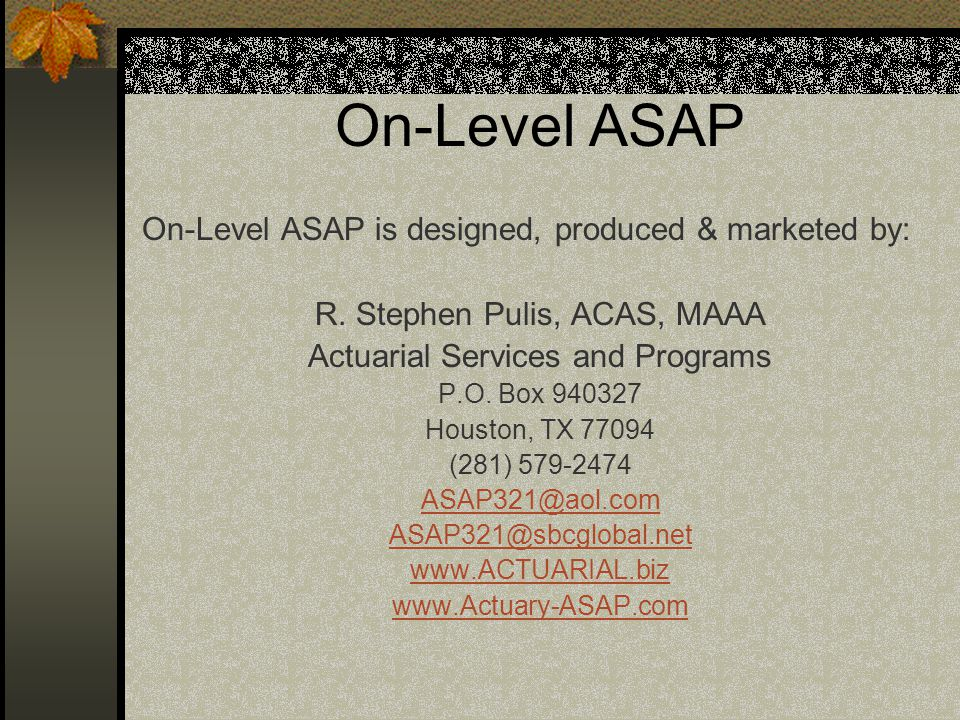 On-Level ASAP On-Level ASAP is designed, produced & marketed by: