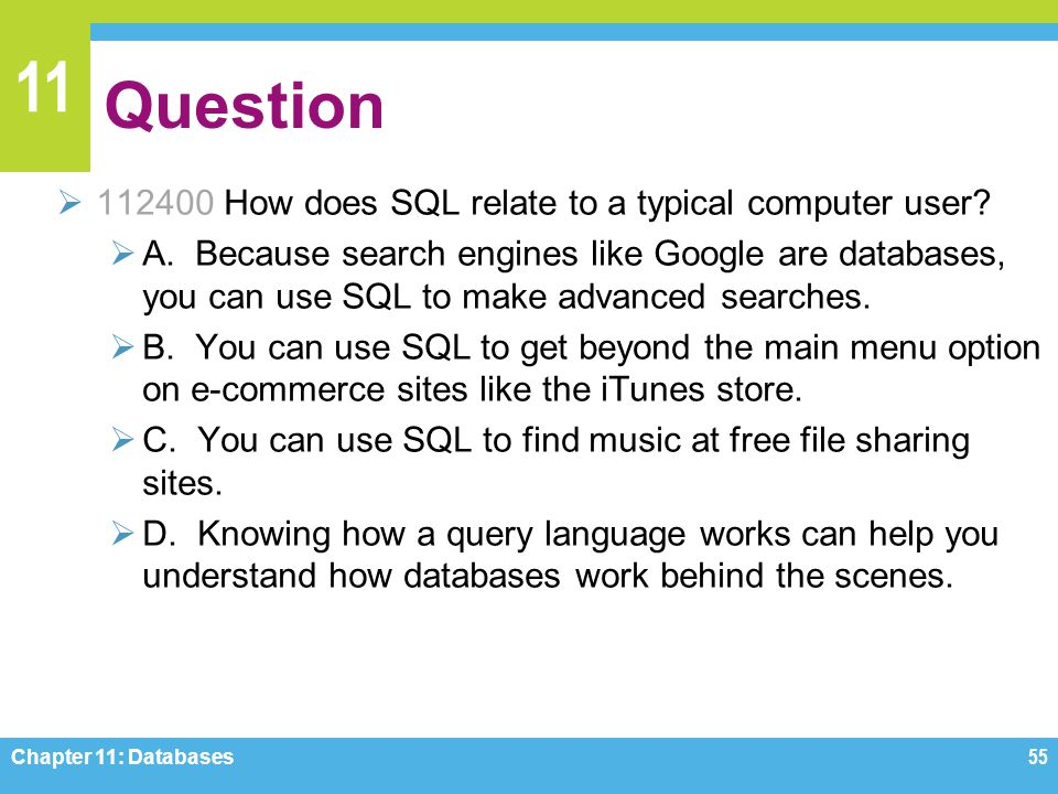 Question 112400 How does SQL relate to a typical computer user