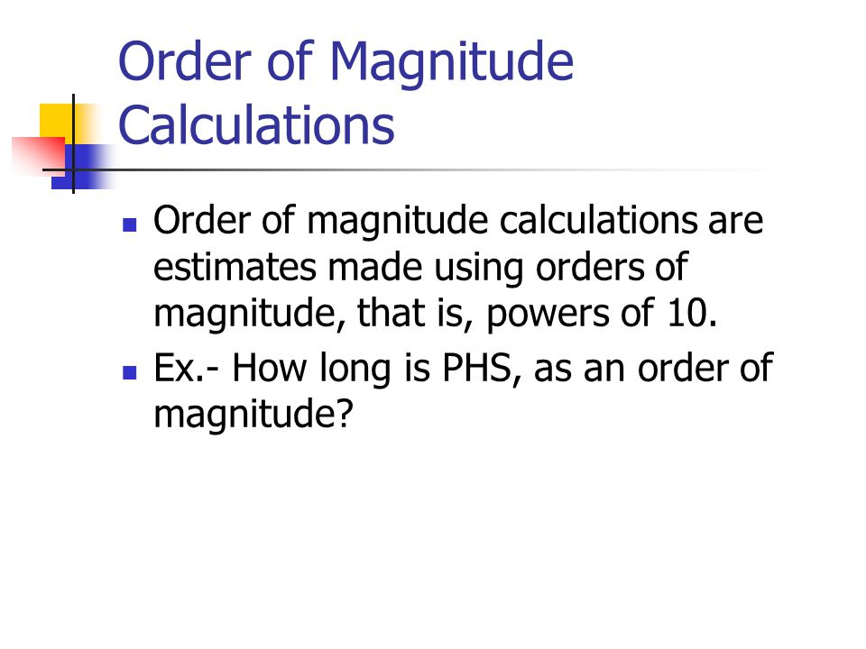 Order of Magnitude Calculations