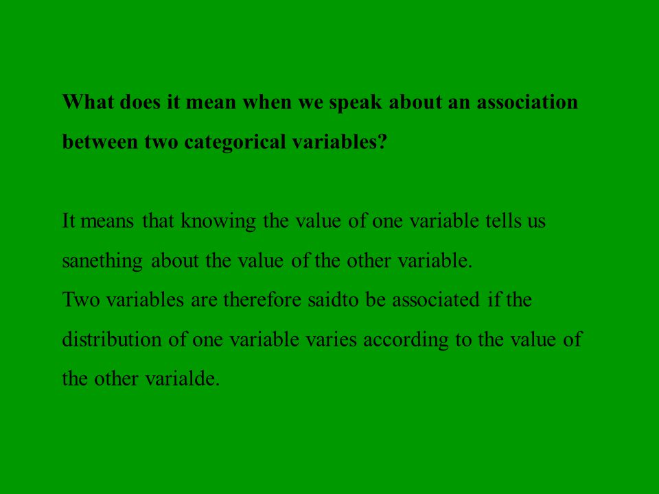 What does it mean when we speak about an association between two categorical variables