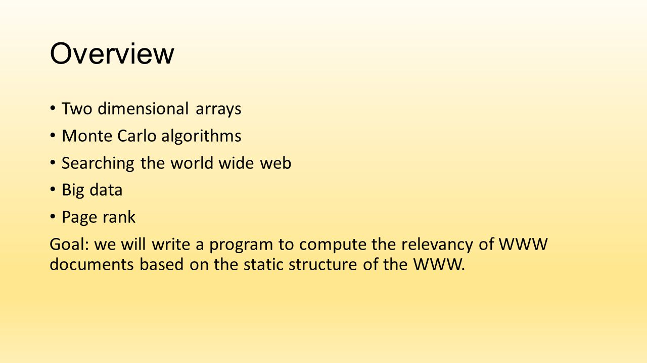 Overview Two dimensional arrays Monte Carlo algorithms