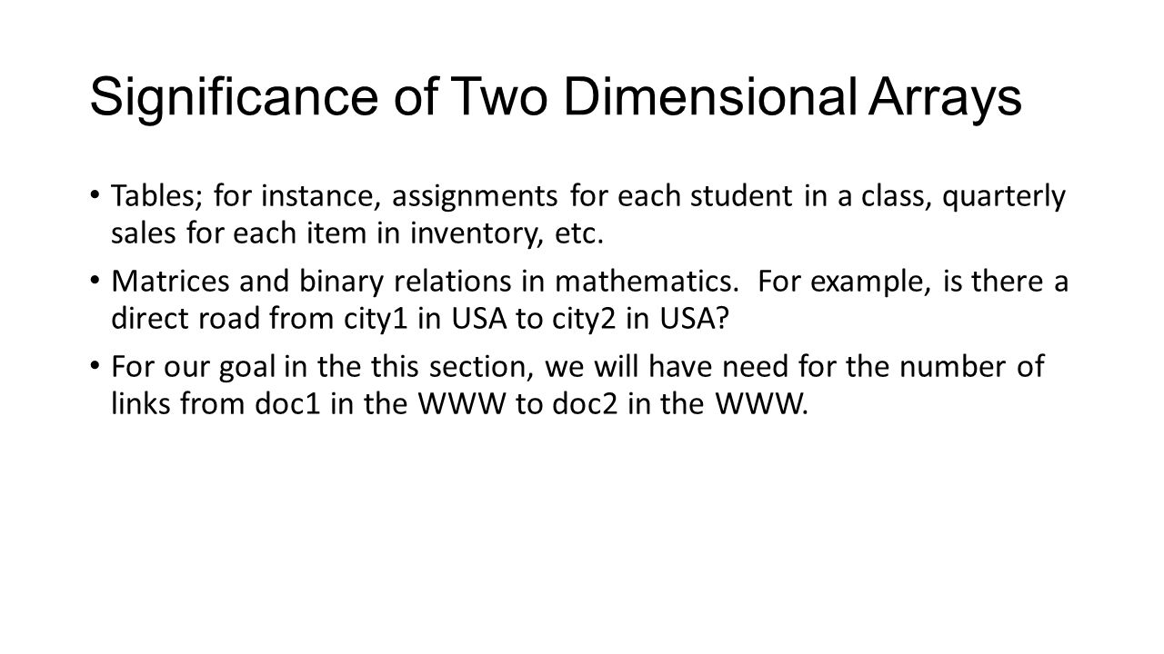 Significance of Two Dimensional Arrays