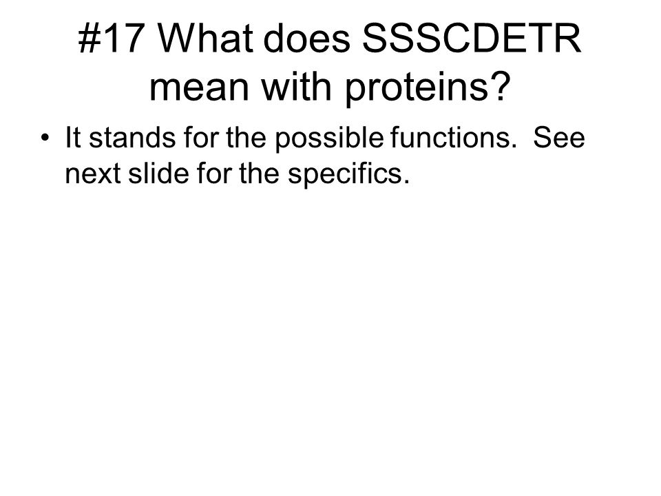 #17 What does SSSCDETR mean with proteins