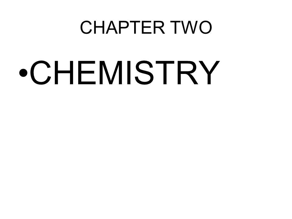 CHAPTER TWO CHEMISTRY