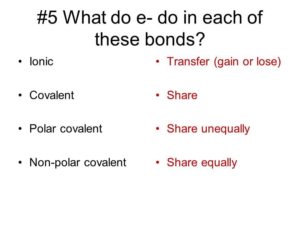 #5 What do e- do in each of these bonds