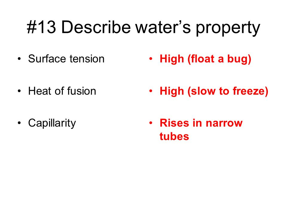 #13 Describe water's property