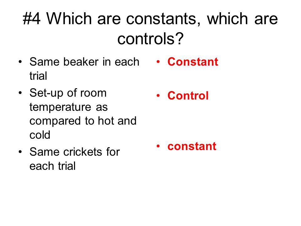 #4 Which are constants, which are controls