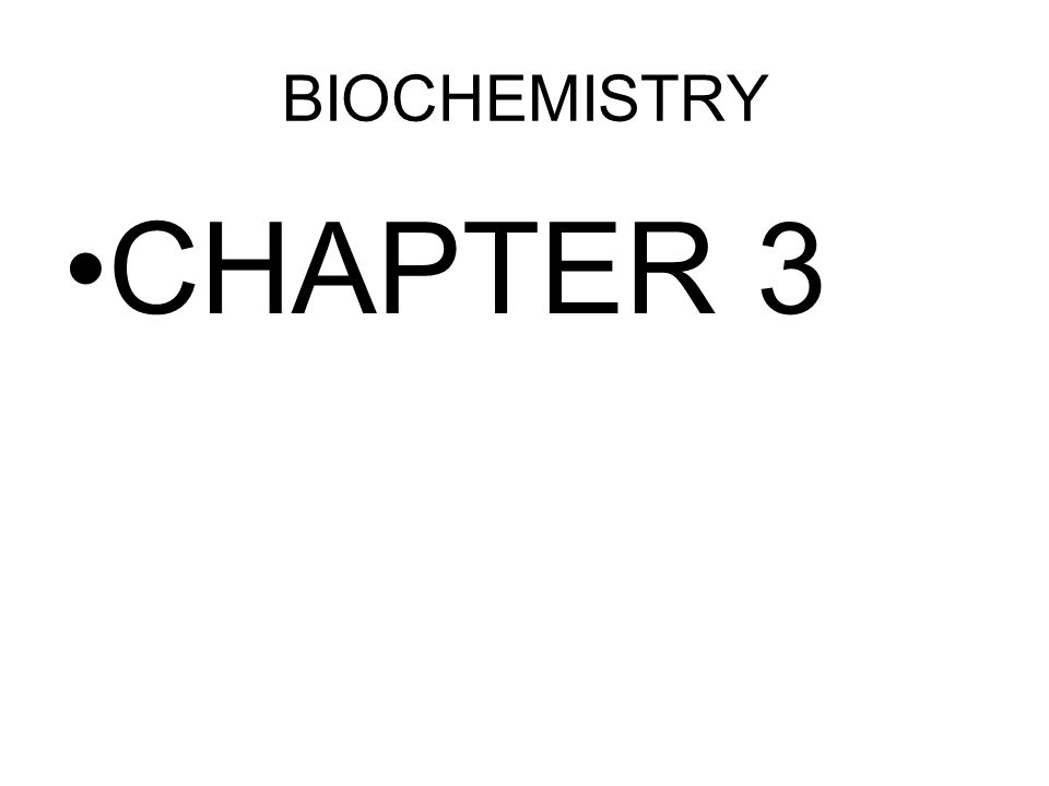 BIOCHEMISTRY CHAPTER 3