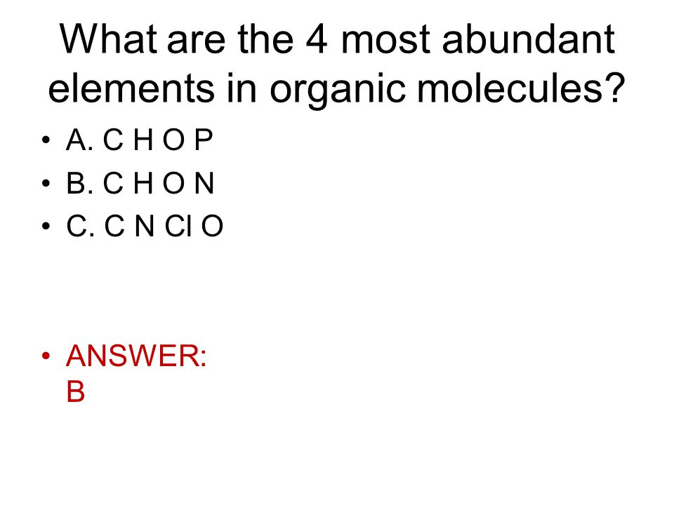 What are the 4 most abundant elements in organic molecules