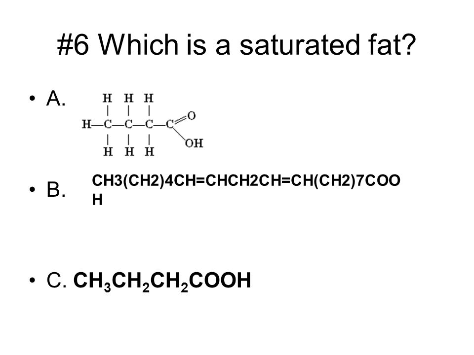 #6 Which is a saturated fat