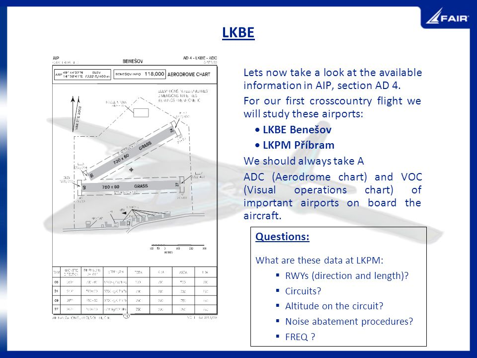 LKBE Lets now take a look at the available information in AIP, section AD 4. For our first crosscountry flight we will study these airports:
