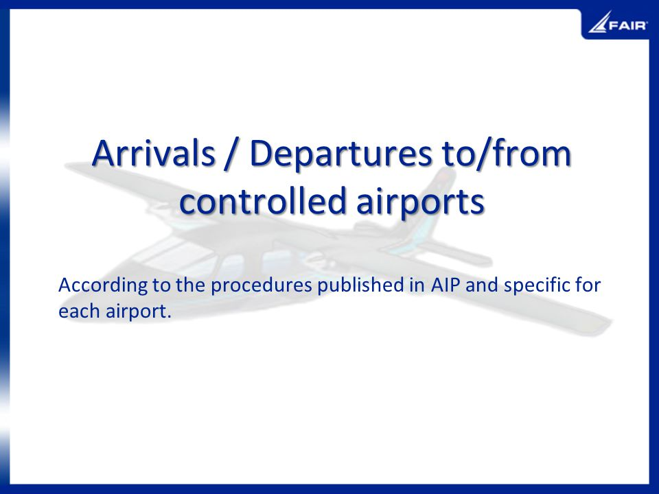 Arrivals / Departures to/from controlled airports