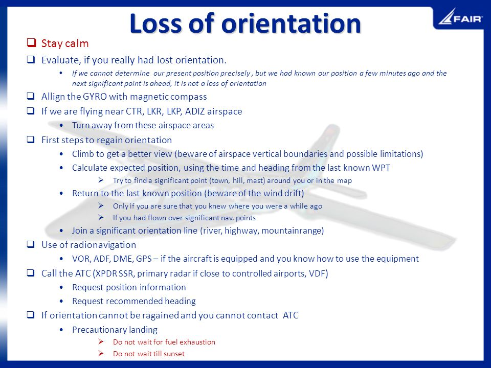 Loss of orientation Stay calm
