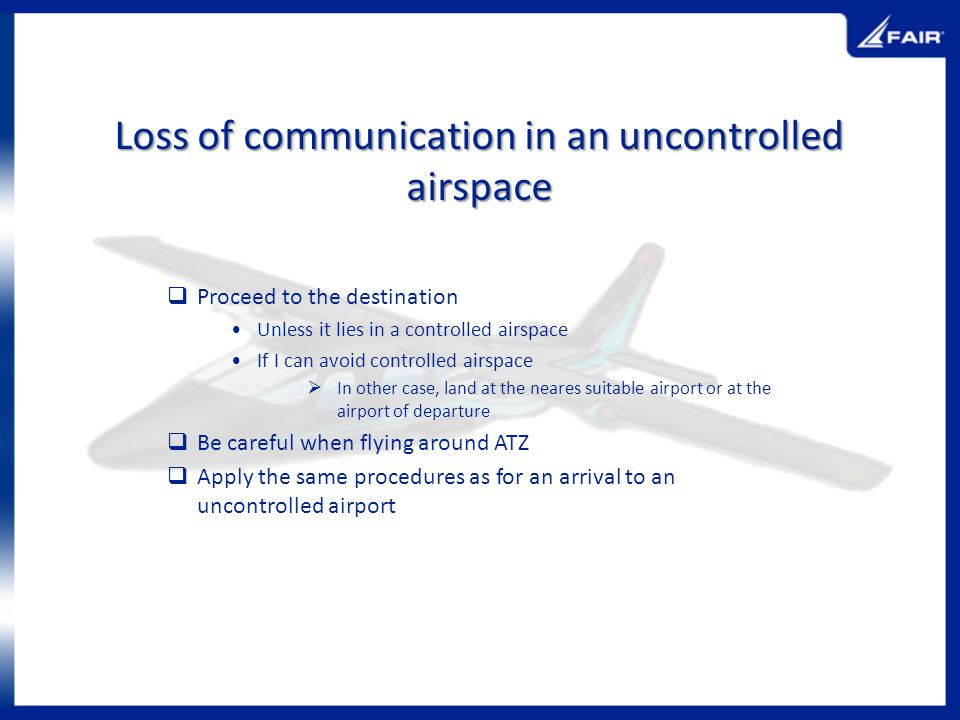 Loss of communication in an uncontrolled airspace