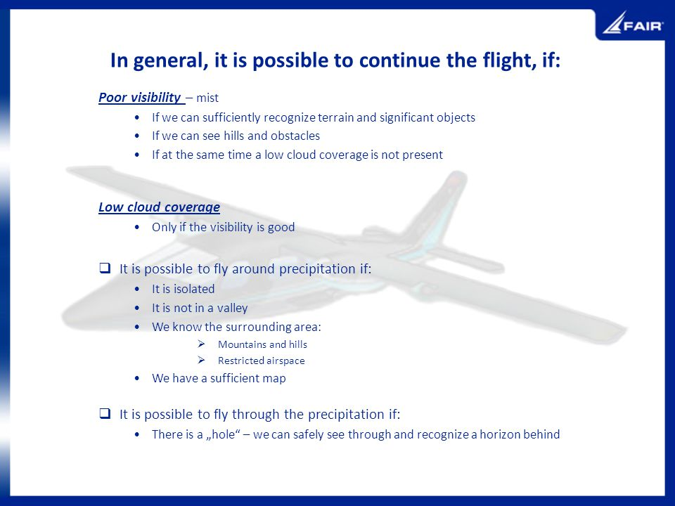 In general, it is possible to continue the flight, if: