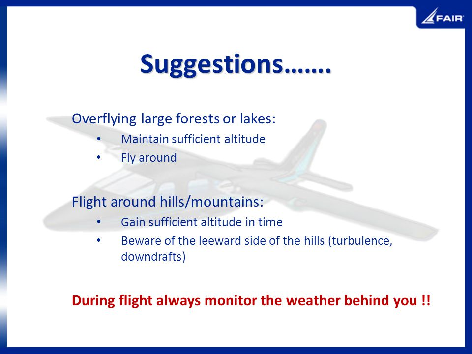 Suggestions……. Overflying large forests or lakes: