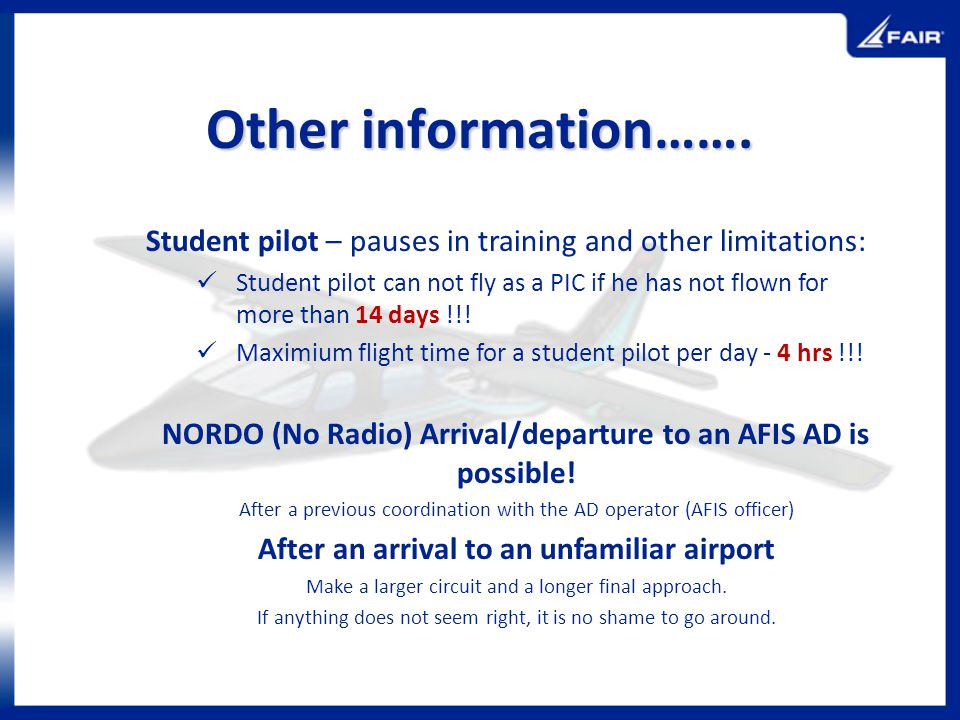Other information……. Student pilot – pauses in training and other limitations: