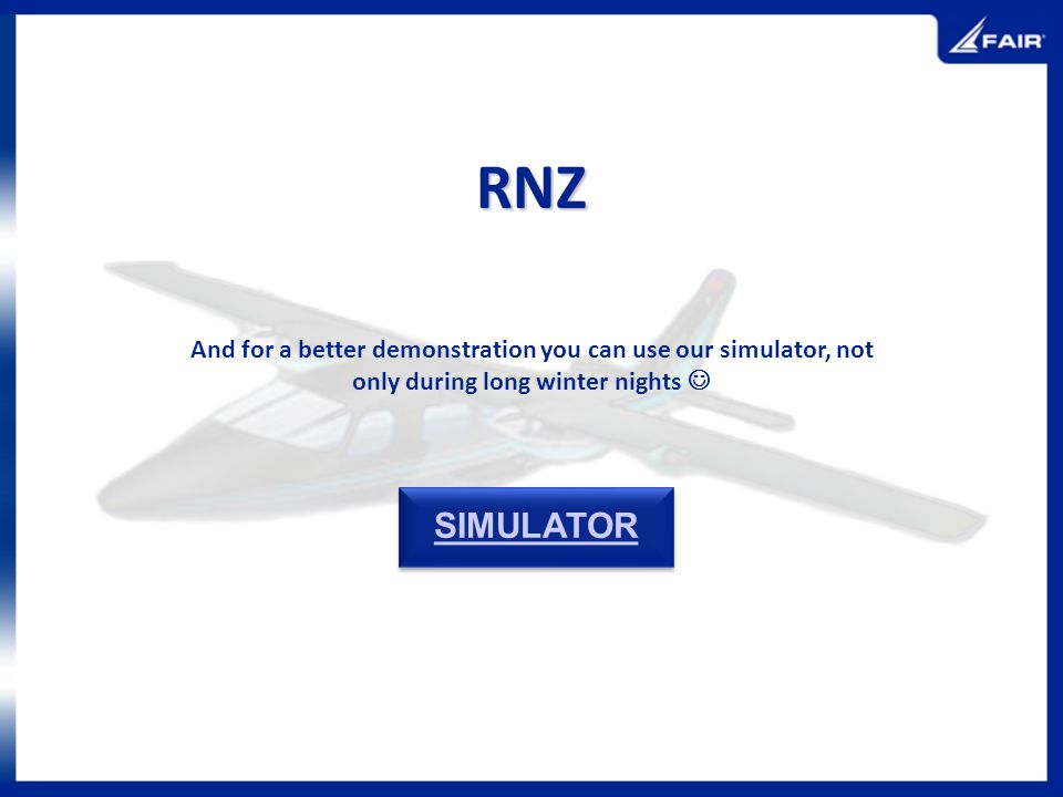 RNZ And for a better demonstration you can use our simulator, not only during long winter nights  SIMULATOR.