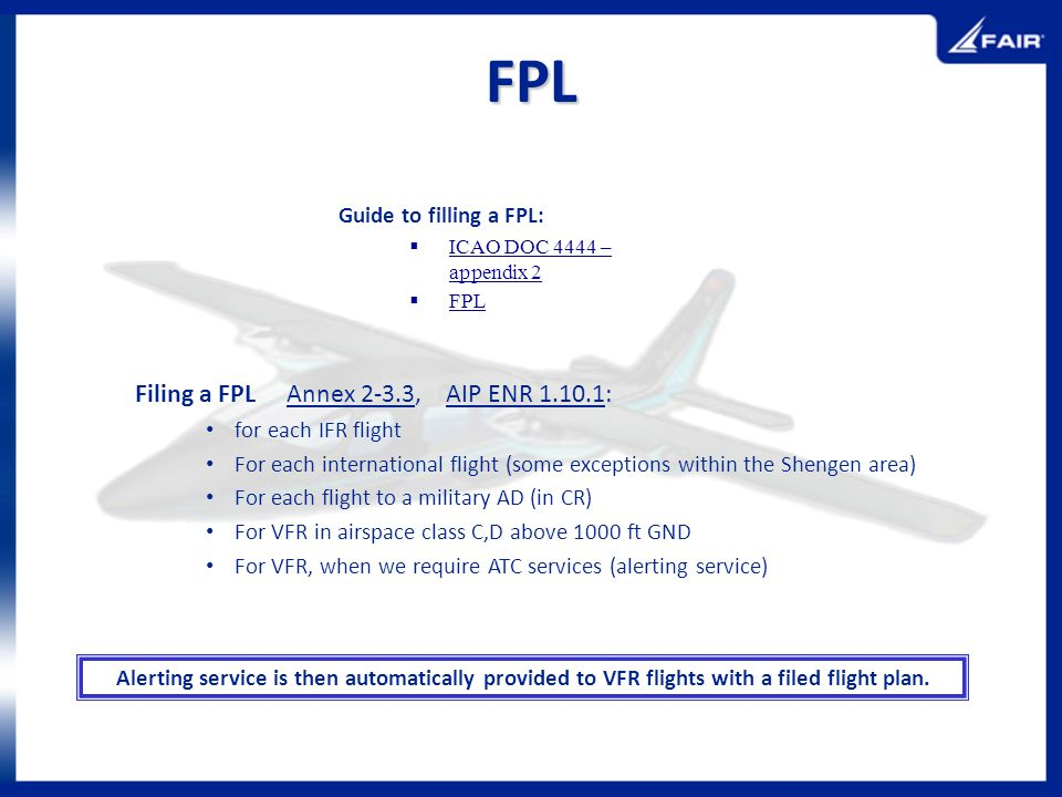 FPL Filing a FPL Annex 2-3.3, AIP ENR 1.10.1: Guide to filling a FPL: