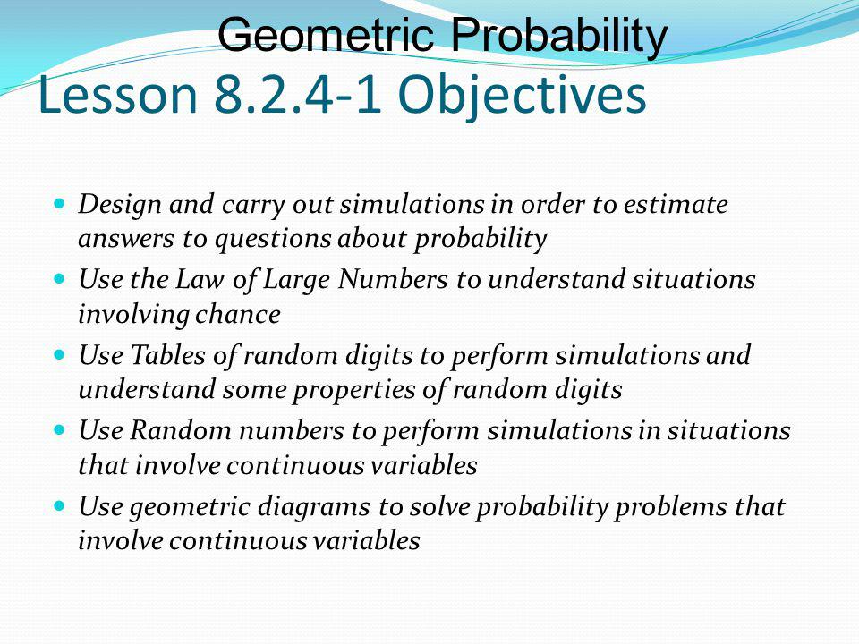 Lesson 8.2.4-1 Objectives Geometric Probability