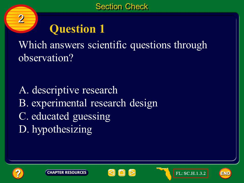 Question 1 2 Which answers scientific questions through observation