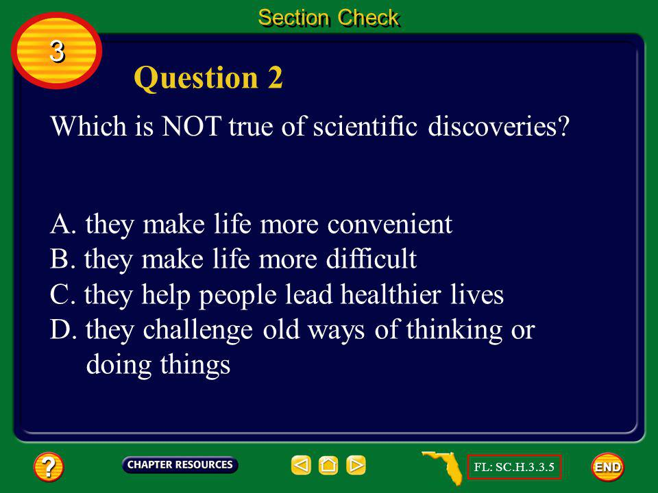 Question 2 3 Which is NOT true of scientific discoveries