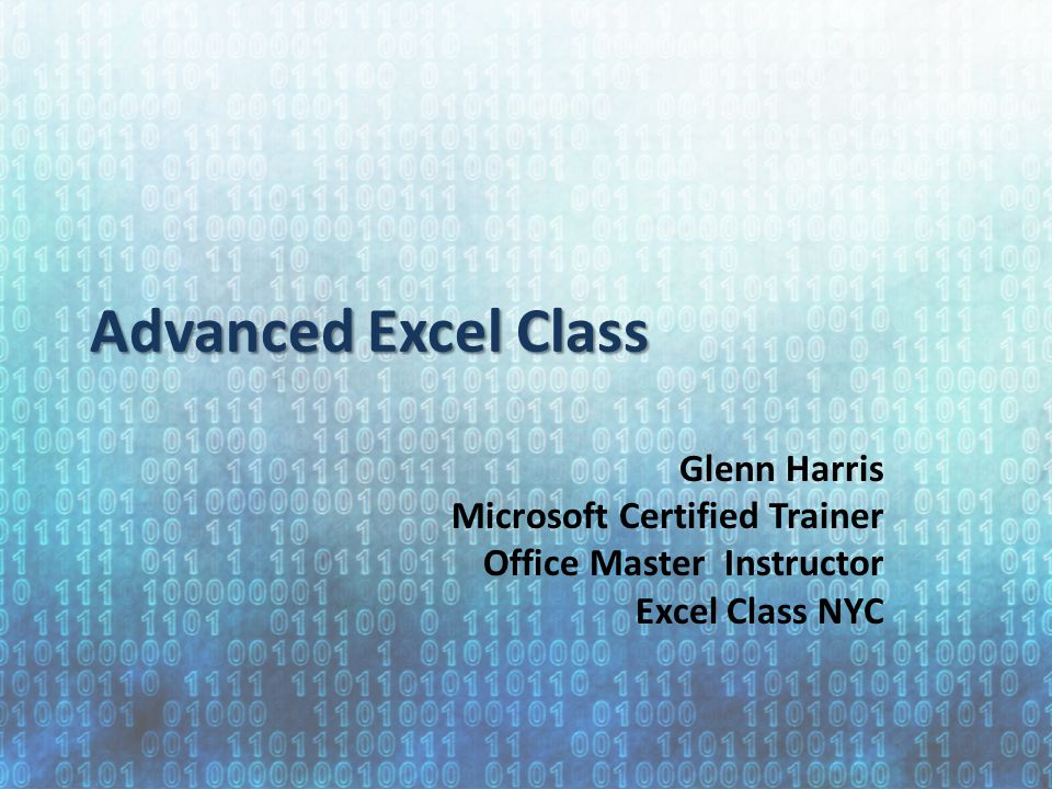 Advanced Excel Class Glenn Harris Microsoft Certified Trainer