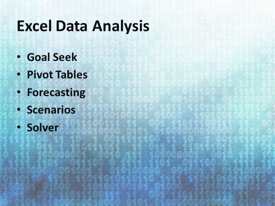 Excel Data Analysis Goal Seek Pivot Tables Forecasting Scenarios