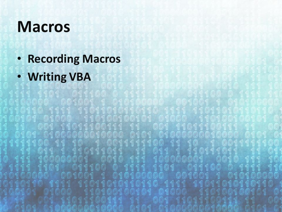 Macros Recording Macros Writing VBA