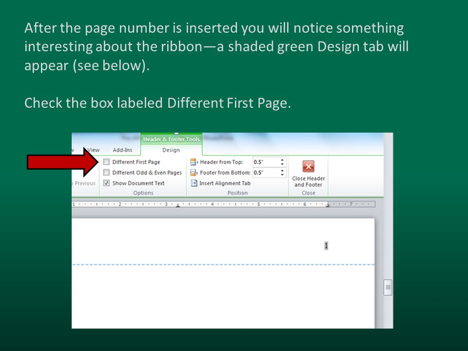 After the page number is inserted you will notice something interesting about the ribbon—a shaded green Design tab will appear (see below).