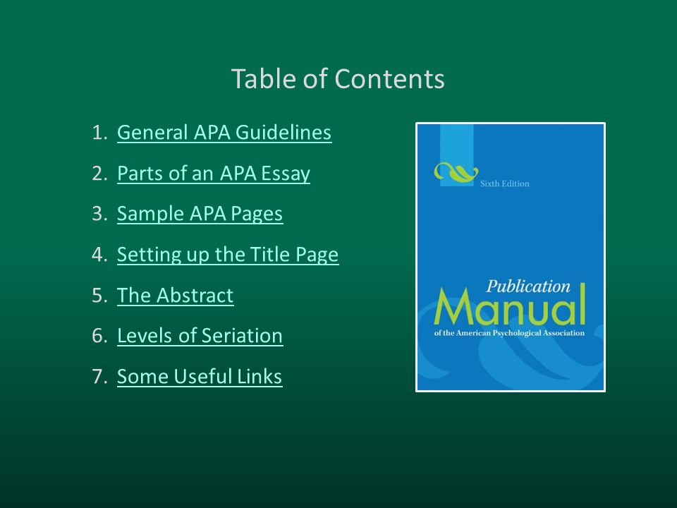 Table of Contents General APA Guidelines Parts of an APA Essay